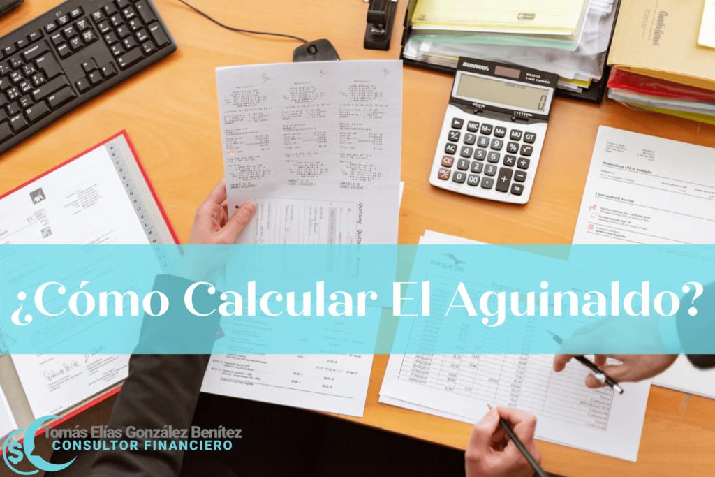 El Aguinaldo: Qué Es Y Cómo Se Calcula